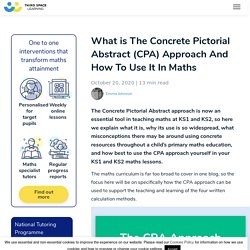 What Is The Concrete Pictorial Abstract Approach? CPA Maths: A Guide For Primary Teachers