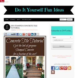 DIY STAMPED CONCRETE TILE TUTORIAL - Do-It-Yourself Fun Ideas