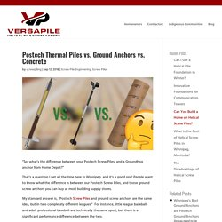 Postech Screw Pile vs. Ground Anchor vs. Concrete