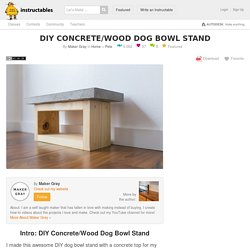 DIY Concrete/Wood Dog Bowl Stand: 11 Steps