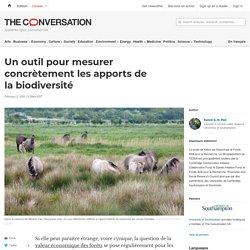 Un outil pour mesurer concrètement lesapportsde labiodiversité