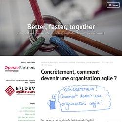 Concrètement, comment devenir une organisation agile ?