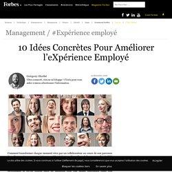 10 Idées Concrètes Pour Améliorer l'eXpérience Employé