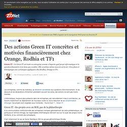 Des actions Green IT concrètes et motivées financièrement chez Orange, Rodhia et TF1