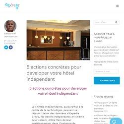 5 actions concrètes pour developer votre hôtel indépendant - GE RH Expert
