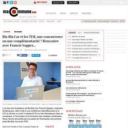 Bla Bla Car et les TER, une concurrence ou une complémentarité ? Rencontre avec Francis Nappez... actualité Besançon Franche-Comté