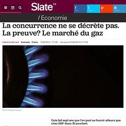 La concurrence ne se décrète pas. La preuve? Le marché du gaz