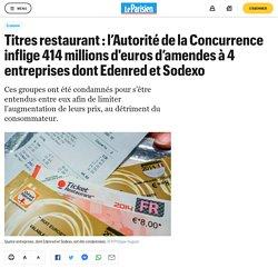 Titres restaurant : l'Autorité de la Concurrence inflige 414 millions d'euros d'amendes à 4 entreprises dont Edenred et Sodexo