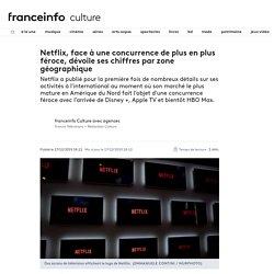 Netflix, face à une concurrence de plus en plus féroce, dévoile ses chiffres par zone géographique
