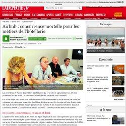 Airbnb : concurrence mortelle pour les métiers de l'hôtellerie - 04/07/2015 - ladepeche.fr