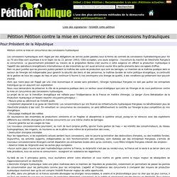Pétition Pétition contre la mise en concurrence des concessions hydrauliques