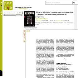 """Point de vue : """"Livre et télévision : concurrence ou interaction ?"""" (Roger Establet et Georges Felouzis)"""