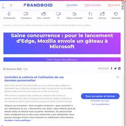Saine concurrence: pour le lancement d'Edge, Mozilla envoie un gâteau à Microsoft - Frandroid