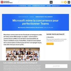 Microsoft mime la concurrence pour perfectionner Teams