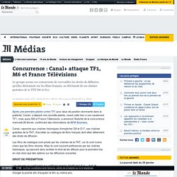 Concurrence: Canal+ attaque TF1, M6 et France Télévisions