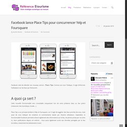Facebook lance Place Tips pour concurrencer Yelp et Foursquare