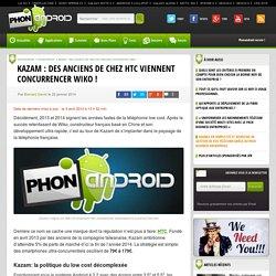 Kazam : des anciens de chez HTC viennent concurrencer Wiko !