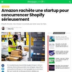 Amazon rachète une startup pour concurrencer Shopify sérieusement