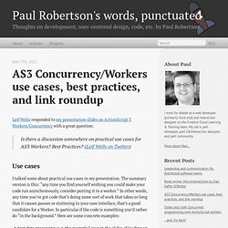 AS3 Concurrency/Workers use cases, best practices, and link roundup