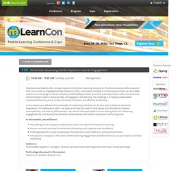 Immersive mLearning and Its Impact on Learner Engagement - The eLearning Guild mLearnCon 2014