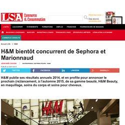 H&M bientôt concurrent de Sephora et Marionnaud - Textile, habillement