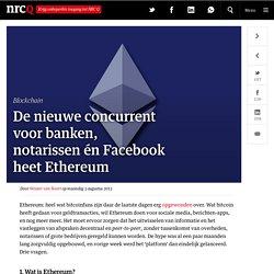 De nieuwe concurrent voor banken, notarissen én Facebook heet Ethereum