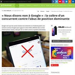 «Nous disons non à Google»: la colère d'un concurrent contre l'abus de position dominante