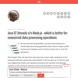 Java EE threads v/s Node.js - which is better for concurrent data processing operations