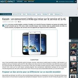 Kazam : un concurrent à Wiko qui mise sur le service et la 4G