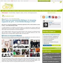 MTV lance un concurrent de MySpace, le streaming augmente de 40%... C'est l'Hebdo Musique et Web