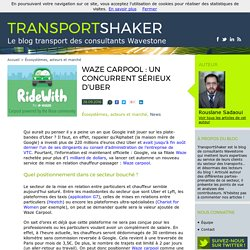 Waze Carpool : un concurrent sérieux d'Uber - TransportShaker - TransportShaker