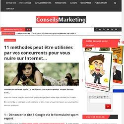 11 méthodes peut être utilisées par vos concurrents pour vous nuire sur Internet…