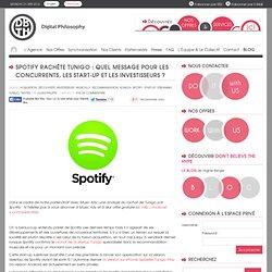 Spotify rachète Tunigo : quel message pour les concurrents, les start-up et les investisseurs ?