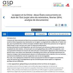 Le Japon et la Chine: deux États concurrents en Asie de l'Est (sujet zéro du ministère, février 2014, analyse de documents)