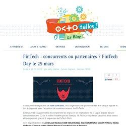FinTech : concurrents ou partenaires ? FinTech Day le 25 mars