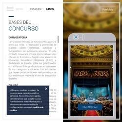 Bases - Concurso te veo en 3 minutos. Fundación Príncipe de Asturias