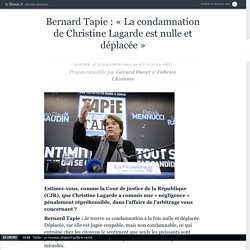 Bernard Tapie: «La condamnation de Christine Lagarde est nulle et déplacée»