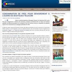 CONDAMNATION DE FREE POUR DÉNIGREMENT À L'ÉGARD DE BOUYGUES TELECOM