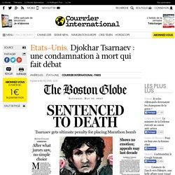 Etats-Unis. Djokhar Tsarnaev : une condamnation à mort qui fait débat