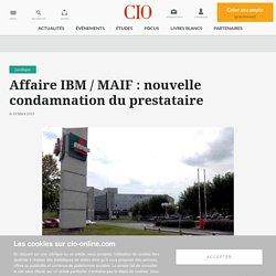 Affaire IBM / MAIF: nouvelle condamnation du prestataire