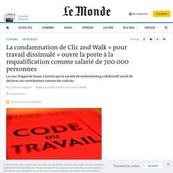 La condamnation de Clic and Walk «pour travail dissimulé» ouvre la porte à la requalification comme salarié de 700000 personnes
