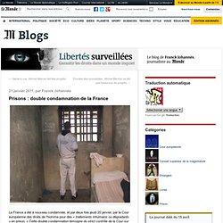 Prisons : double condamnation de la France - Libertés surveillées - Blog LeMonde.fr