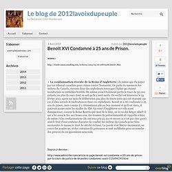 Benoît XVI Condamné à 25 ans de Prison. - Le blog de 2012lavoixdupeuple