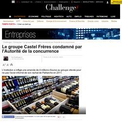 Le groupe Castel Frères condamné par l'Autorité de la concurrence - 26 décembre 2013