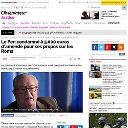 Le Pen condamné à 5.000 euros d'amende pour ses propos sur les Roms