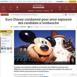 Euro Disney condamné pour avoir espionné des candidats à l'embauche