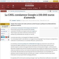 La CNIL condamne Google à 150.000 euros d'amende