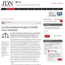 La Cnil condamne Google à 150 000 euros d'amende