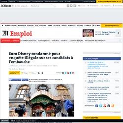 Euro Disney condamné pour enquête illégale sur ses candidats à l'embauche