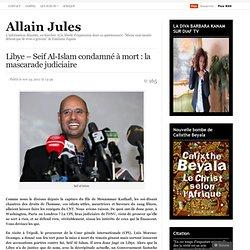 Seif Al-Islam condamné à mort : la mascarade judiciaire